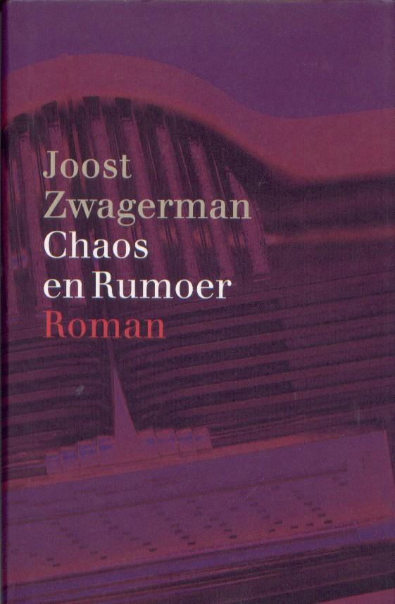 ZWAGERMAN, JOOST - Chaos en rumoer.