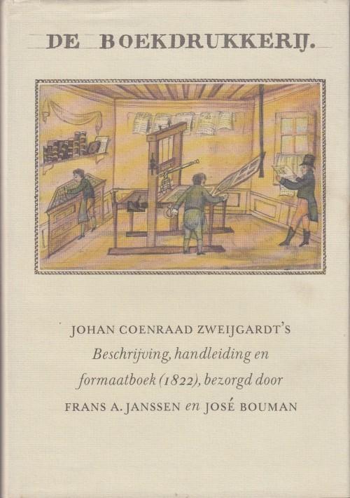 ZWEIJGARDT, JOHAN COENRAAD - De boekdrukkerij. Beschrijving, handleiding en formaatboek.
