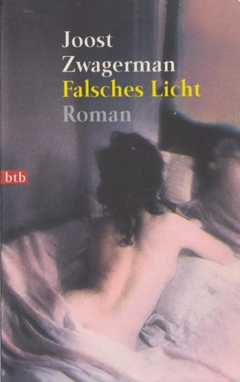 ZWAGERMAN, JOOST - Falsches Licht (Duitse vertaling van Vals licht).