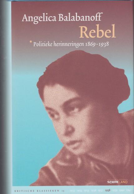 BALABANOFF, ANGELICA - Rebel. Politieke herinneringen 1869-1938.