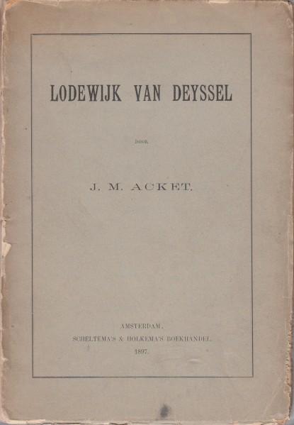 ACKET, J.M. - Lodewijk van Deyssel.