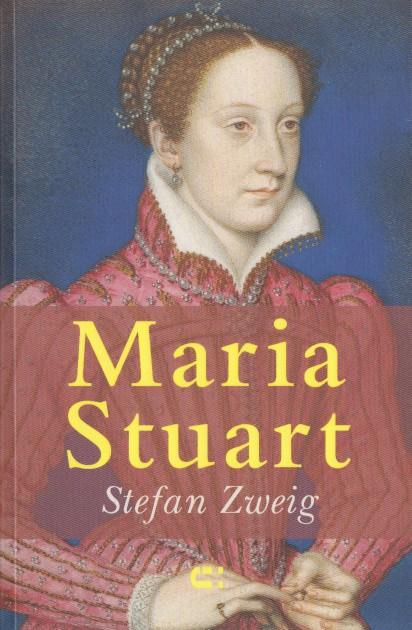ZWEIG, STEFAN - Maria Stuart.