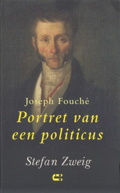 ZWEIG, STEFAN - Joseph Fouché. Portret van een politicus.